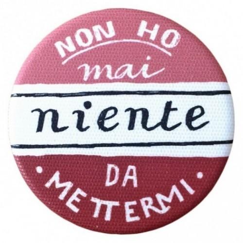 """La Pin de LePalle: spilla """"non ho mai niente da mettermi"""""""