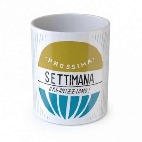 "Mug ""Prossima settimana organizziamo"", tasse en céramique"
