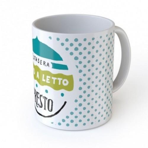 """Mug """"Stasera vado a letto presto"""", tazza in ceramica"""
