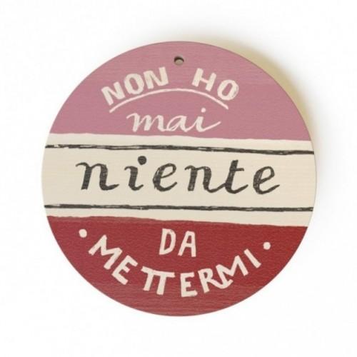 """MonoPipeau """"non ho mai niente da mettermi"""" disque décoratif en bois imprimé en couleurs"""