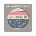 """Monopalla """"sei davvero una bella persona"""", disco decorativo in legno stampato a colori"""