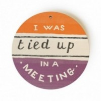 "Monopalla ""I was tied up in a meeting"", disco decorativo in legno stampato a colori"