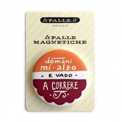 """Le Palle Magnetiche: magnete """"Domani mi alzo e vado a correre"""""""