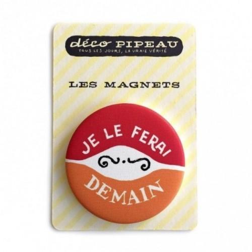 """Déco Pipeau Magnétique: magnet """"Je le ferai demain""""."""