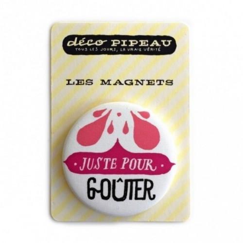 """Deco Pipeau Magnetiche: magnete """"Just pour gouter"""""""