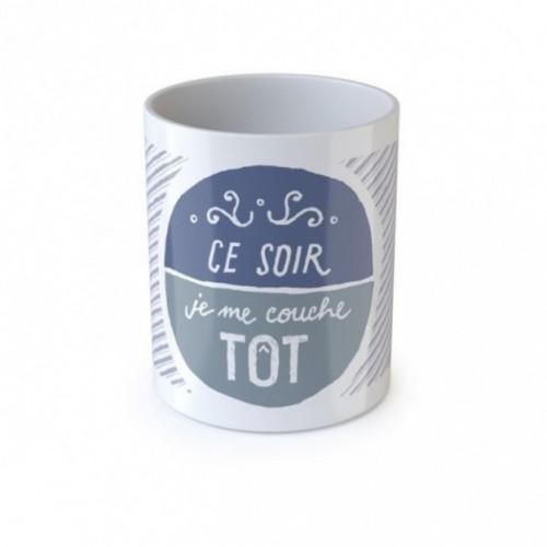 """Mug """"Ce soir je me couche tôt"""""""