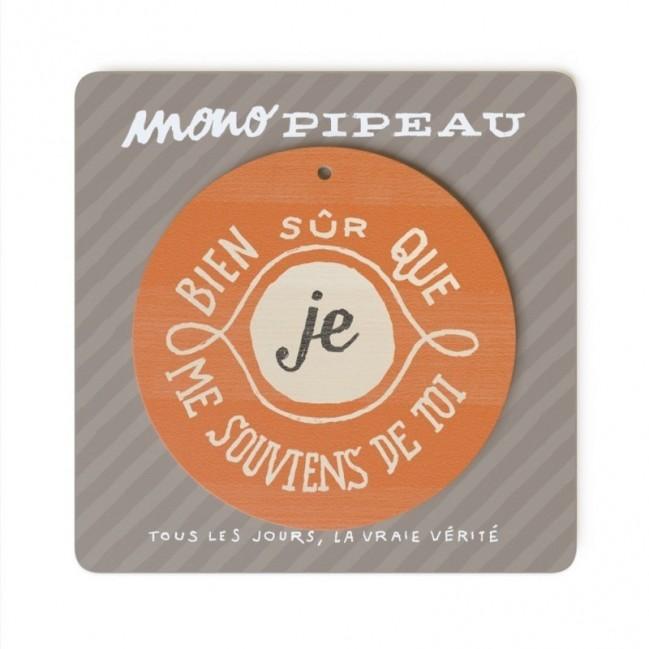 """Mono Pipeau """"Bien sûr que je me souviens de toi """" disque décoratif en bois imprimé en couleur"""