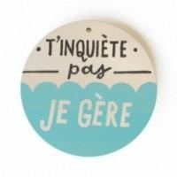 """Mono Pipeau """"T'inquiète pas, je gère"""" disco decorativo in legno stampato a colori"""