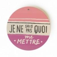 """Mono Pipeau """"Je ne sais pas quoi me mettre"""" disco decorativo in legno stampato a colori"""
