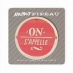 """Mono Pipeau """"On s'appelle"""" disco decorativo in legno stampato a colori"""