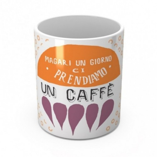 "Mug ""Magari un giorno ci prendiamo un caffè"", tasse en céramique"
