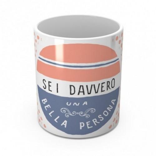 """Mug """"Sei davvero una bella persona"""", tazza in ceramica"""
