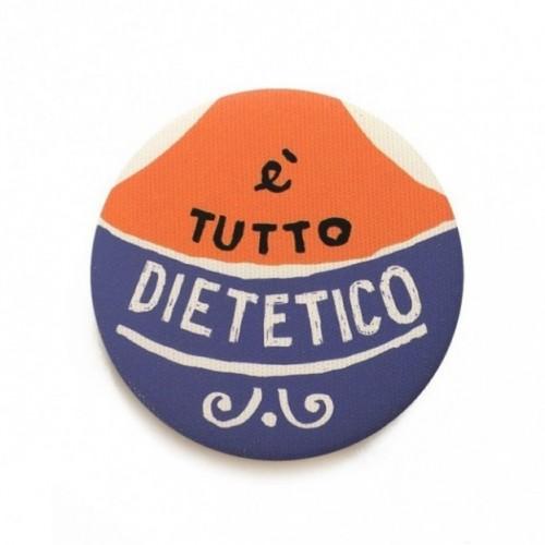 """Déco Pipeau Magnétique: aimant """"È tutto dietetico"""""""
